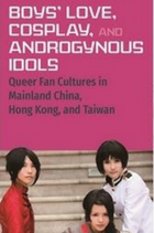 Boys' love, cosplay, and androgynous idols book cover