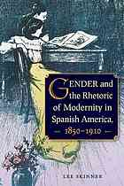 Gender and the rhetoric of modernity in Spanish America book cover