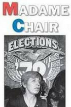 Madame Chair : A Political Autobiography of an Unintentional Pioneer book cover