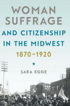 Woman suffrage and citizenship in the Midwest book cover
