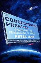 The consequential frontier book cover