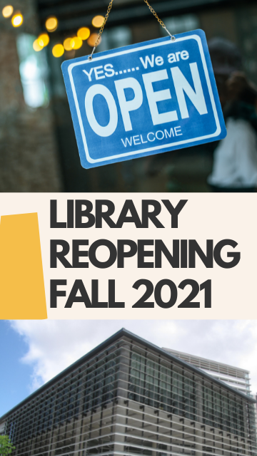 Library Reopening Fall 2021
