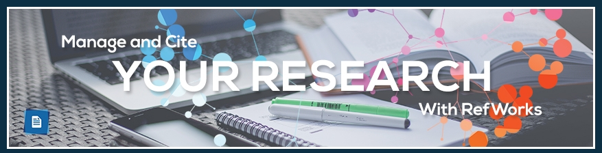 Manage and cite your research with RefWorks.