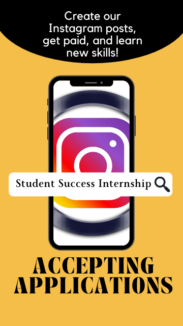 Create our instagram posts, get paid, and learn new skills! Student Success Internship. Accepting Applications