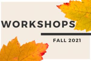 Workshops Fall 2021