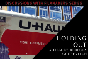 Discussions with Filmmakers Series: Holding Out a Film By Rebecca Gourevitch