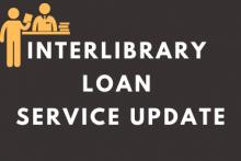 Interlibrary Loan Service Update